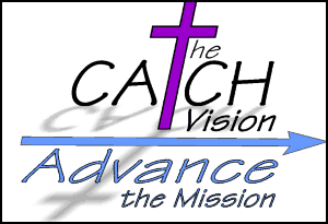 Catch the Vision Advance the Mission